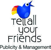 Tell All Your Friends Publicity & Management