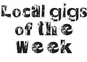 local gigs of the week